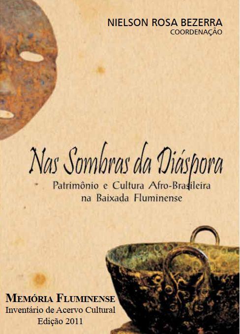 NAS SOMBRAS DA DIÁSPORA Patrimônio e Cultura Afro-brasileira na Baixada Fluminense