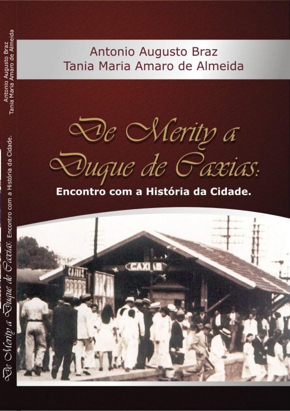 de merity s duque de caxias - livro de Antonio Augusto Braz e Tania Amaro
