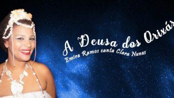 A Deusa dos Orixás, que a cantora Emira Ramos